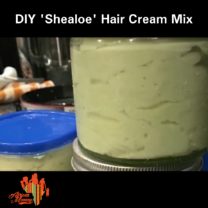 DIY HAIR CREAM 'SHEALOE'